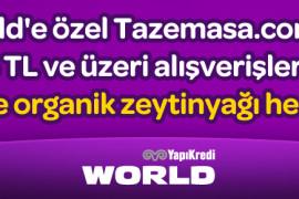 Tazemasa'dan World'e Özel Hediye!