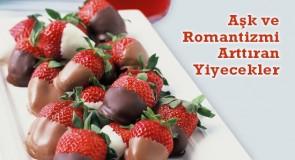 Aşk ve Romantizmi Arttıran Yiyecekler
