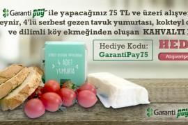Garanti Pay İle Yapacağınız 75 TL ve Üzeri Alışverişlere Kahvaltı Paketi Hediye!
