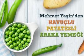 Mehmet Yaşin'den Havuçlu Patatesli Araka Yemeği