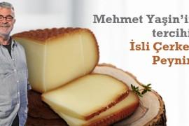 Mehmet Yaşin'in Tercihi: İsli Çerkez Peyniri