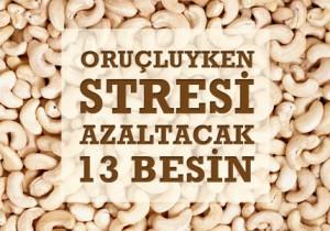 Oruçluyken Stresi Azaltacak 13 Besin