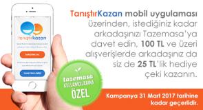 TanıştırKazan Mobil Uygulaması ile 25 TL Hediye Çeki Kazanın!
