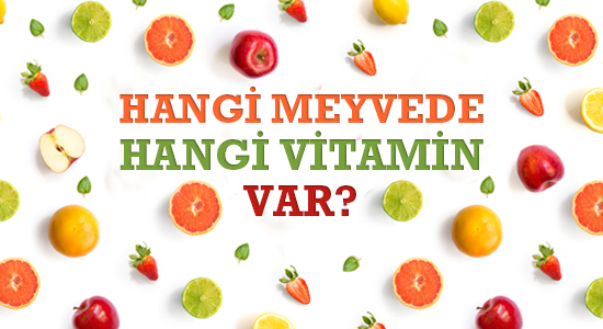 Hangi meyvede hangi vitamin var