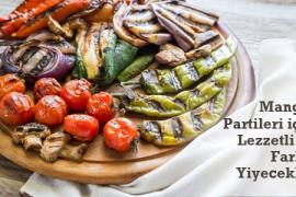 Mangal Partileri İçin Lezzetli ve Farklı Yiyecekler
