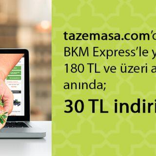 BKM Express ile 180 TL ve üzerine 30 TL indirim!